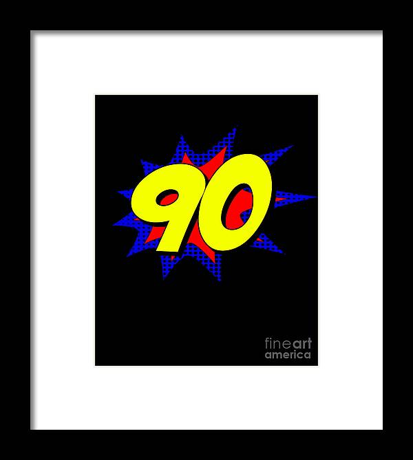 Cool Framed Print featuring the digital art Superhero 90 Years Old Birthday by Flippin Sweet Gear