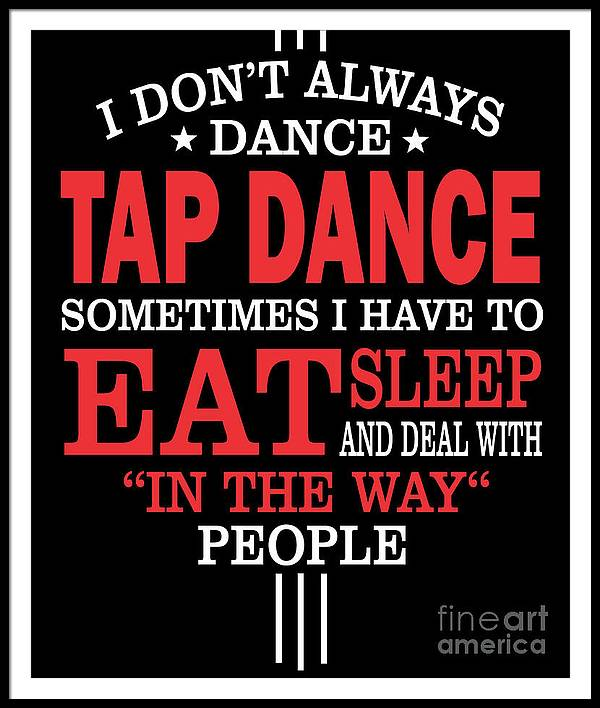 Tap-dancer-gift-her Framed Print featuring the digital art Tap Dancers Funny Statement Gift by Dusan Vrdelja