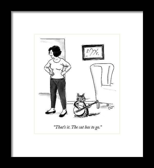 """""""that's It. The Cat Has To Go."""" Cat Framed Print featuring the drawing The Cat Has To Go by Carolita Johnson"""