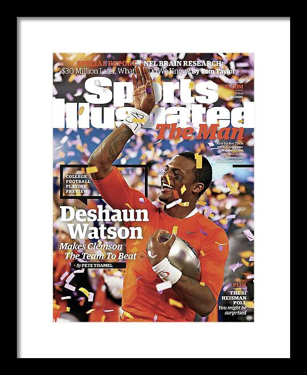 Magazine Cover Framed Print featuring the photograph The Man Deshaun Watson Makes Clemson The Team To Beat Sports Illustrated Cover by Sports Illustrated
