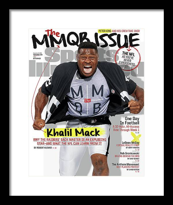 Magazine Cover Framed Print featuring the photograph The Mmqb Issue Oakland Raiders Khalil Mack Sports Illustrated Cover by Sports Illustrated