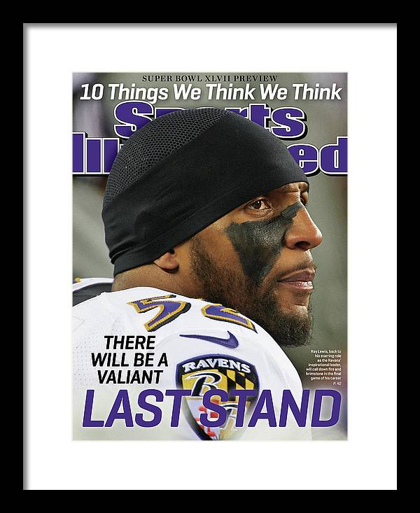 Magazine Cover Framed Print featuring the photograph There Will Be A Valiant Last Stand Super Bowl Xlvii Preview Sports Illustrated Cover by Sports Illustrated