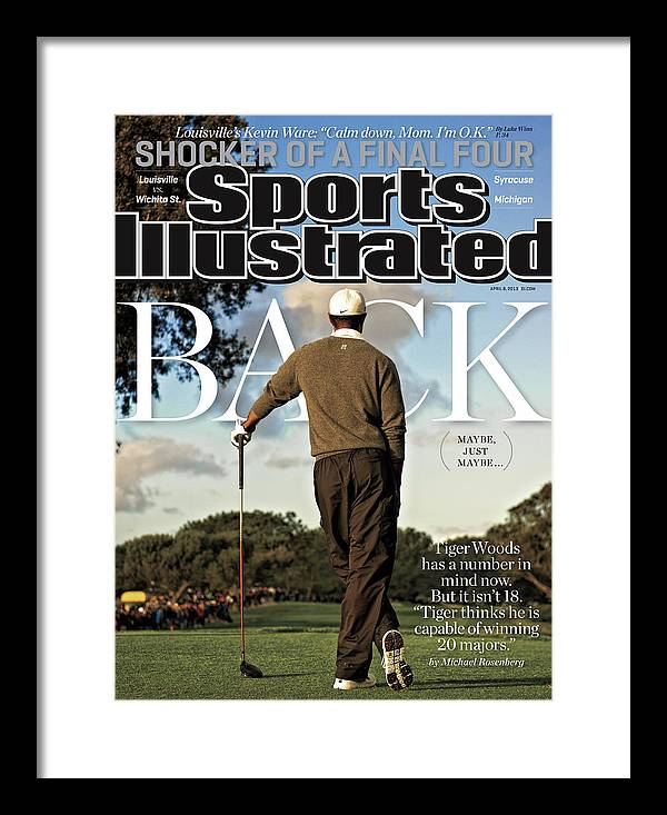 Magazine Cover Framed Print featuring the photograph Tiger Is Back Maybe, Just Maybe Sports Illustrated Cover by Sports Illustrated