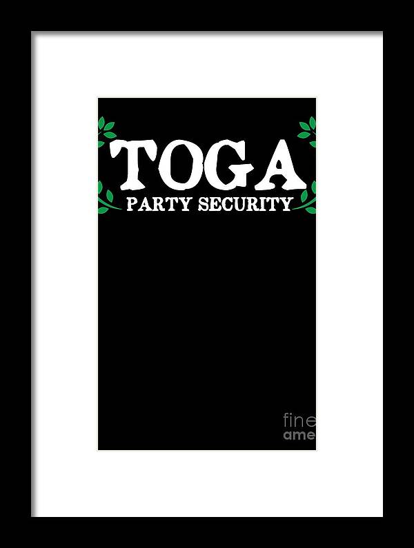 Toga-party-security Framed Print featuring the drawing Toga Party Security Guard Funny Fraternity by The Perfect Presents