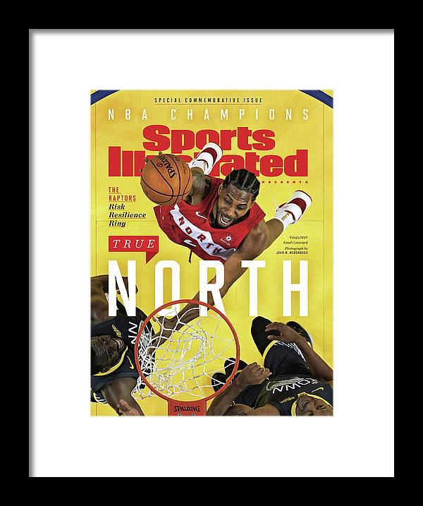 Playoffs Framed Print featuring the photograph True North Toronto Raptors, 2019 Nba Champions Sports Illustrated Cover by Sports Illustrated