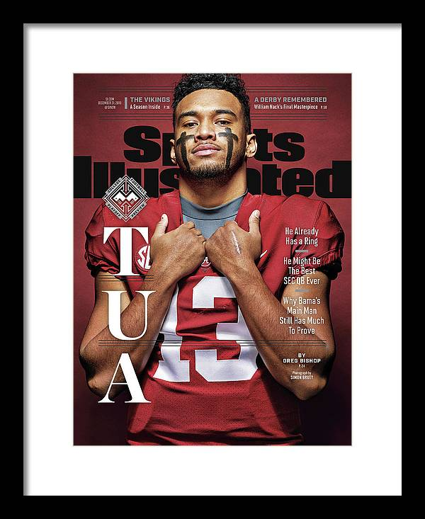 Magazine Cover Framed Print featuring the photograph University Of Alabama Qb Tua Tagovailoa, 2018 College Sports Illustrated Cover by Sports Illustrated