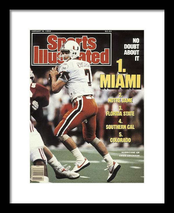 Sugar Framed Print featuring the photograph University Of Miami Qb Craig Erickson, 1990 Sugar Bowl Sports Illustrated Cover by Sports Illustrated
