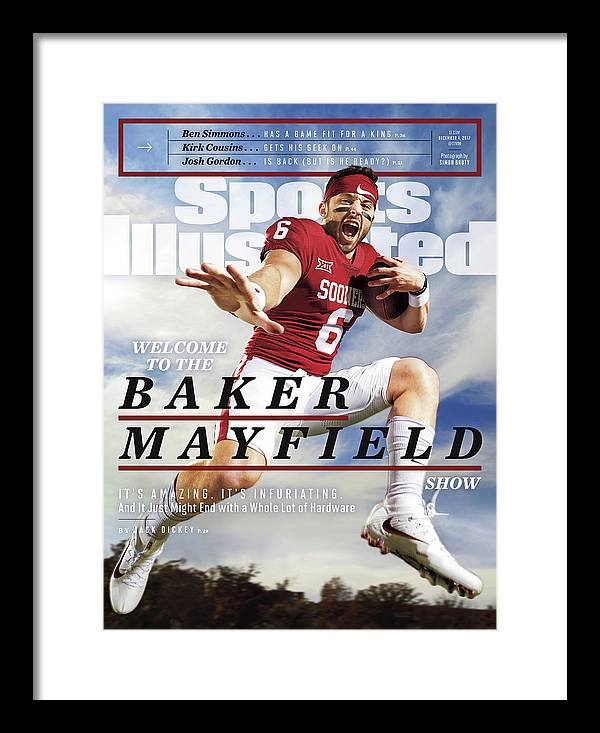 Magazine Cover Framed Print featuring the photograph University Of Oklahoma Baker Mayfield Sports Illustrated Cover by Sports Illustrated