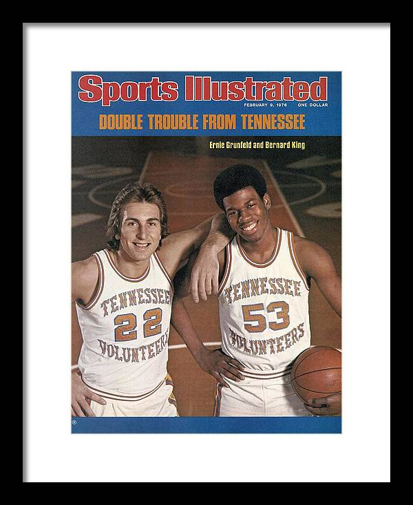 Magazine Cover Framed Print featuring the photograph University Of Tennessee Ernie Grunfeld And Bernard King Sports Illustrated Cover by Sports Illustrated