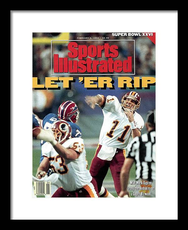 Magazine Cover Framed Print featuring the photograph Washington Redskins Qb Mark Rypien, Super Bowl Xxvi Sports Illustrated Cover by Sports Illustrated