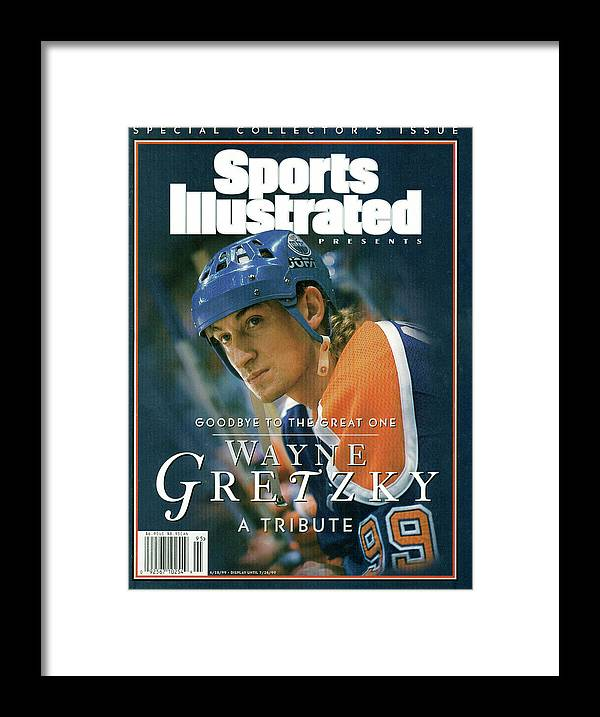 National Hockey League Framed Print featuring the photograph Wayne Gretzky Goodbye To The Great One, A Tribute Sports Illustrated Cover by Sports Illustrated