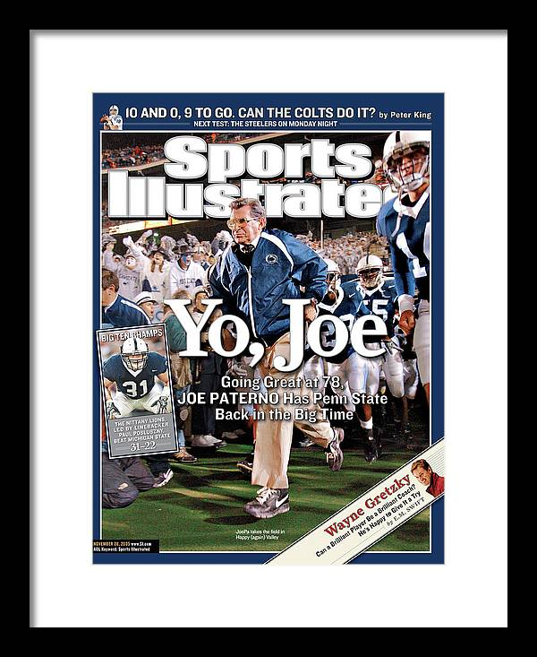 Magazine Cover Framed Print featuring the photograph Yo, Joe Going Great At 78, Joe Paterno Has Penn State Back Sports Illustrated Cover by Sports Illustrated