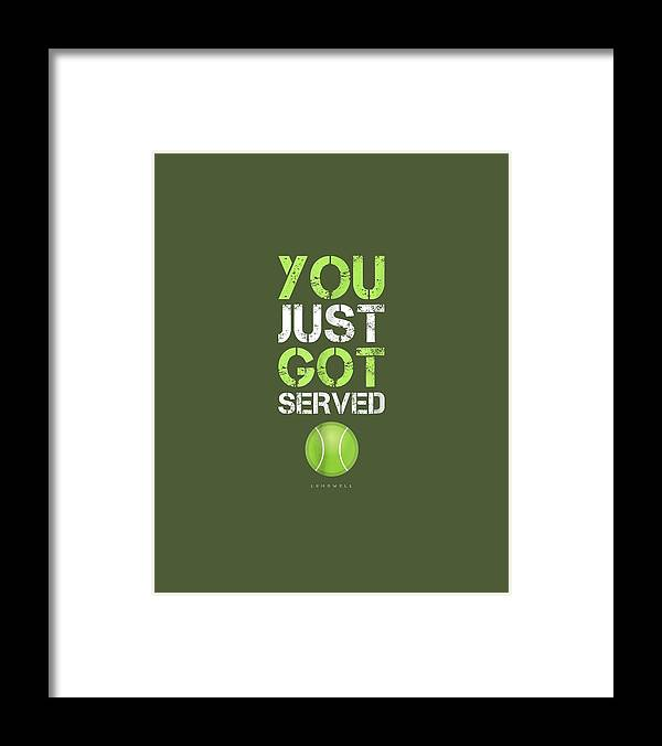 girls' Novelty Clothing Framed Print featuring the digital art You Just Got Served Tennis T-shirt - Funny Tennis Gift Tee by Do David