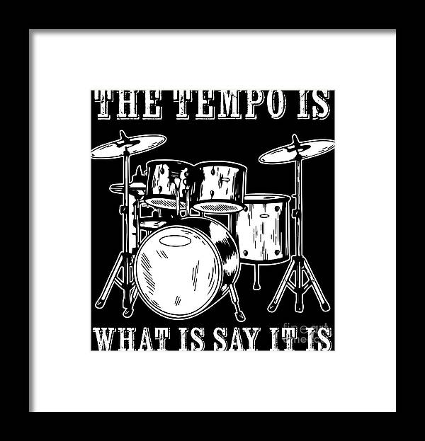 Drummer Framed Print featuring the digital art Tempo Music Band Percussion Drum Set Drummer Gift by Haselshirt