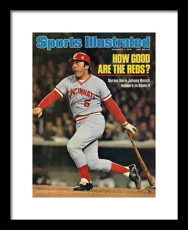 Magazine Cover Framed Print featuring the photograph Cincinnati Reds Johnny Bench, 1976 World Series Sports Illustrated Cover by Sports Illustrated