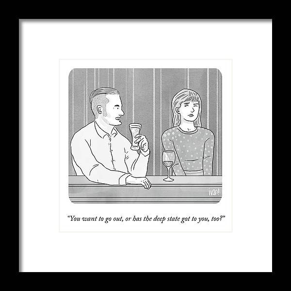 You Want To Go Out Framed Print featuring the drawing Deep State Dating by Ivan Ehlers