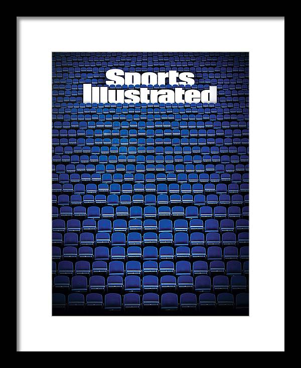 Empty Seats Framed Print featuring the photograph Empty Seats, April 2020 Sports Illustrated Cover by Sports Illustrated