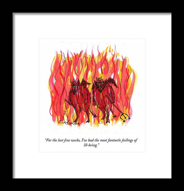 For The Last Few Weeks Framed Print featuring the drawing Feelings Of Ill Being by Mort Gerberg