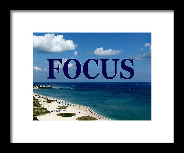 Focus Framed Print featuring the digital art FOCUS We Love You by Corinne Carroll