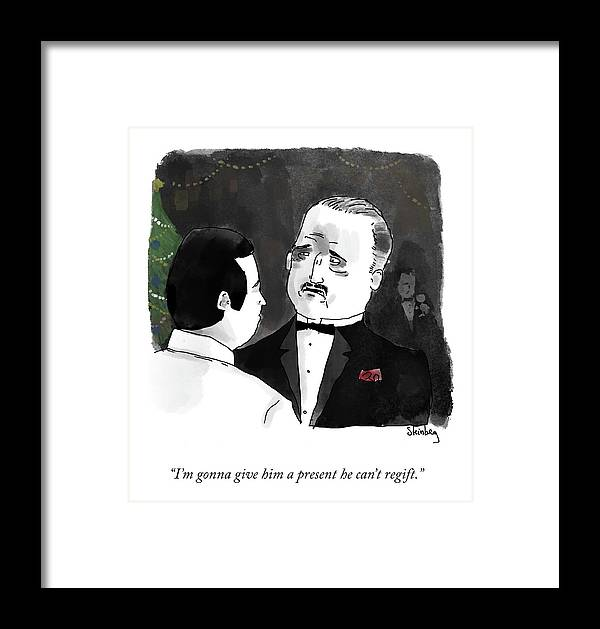 I'm Gonna Give Him A Present He Can't Regift. Framed Print featuring the drawing Give Him A Present by Avi Steinberg