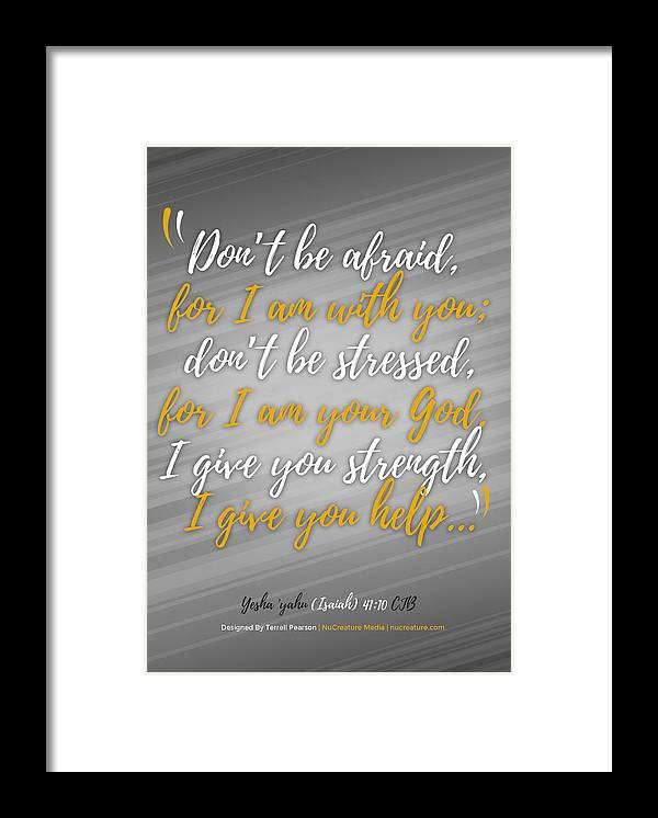 Scripture Framed Print featuring the digital art Isaiah 41 Don't Be Afraid by Terrell Pearson