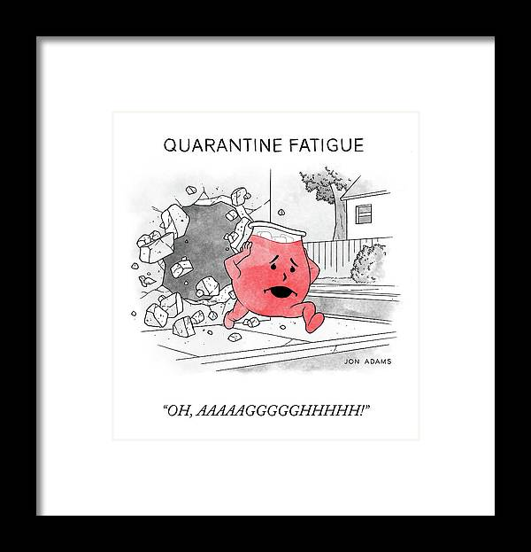 Oh Framed Print featuring the drawing Quarantine Fatigue by Jon Adams