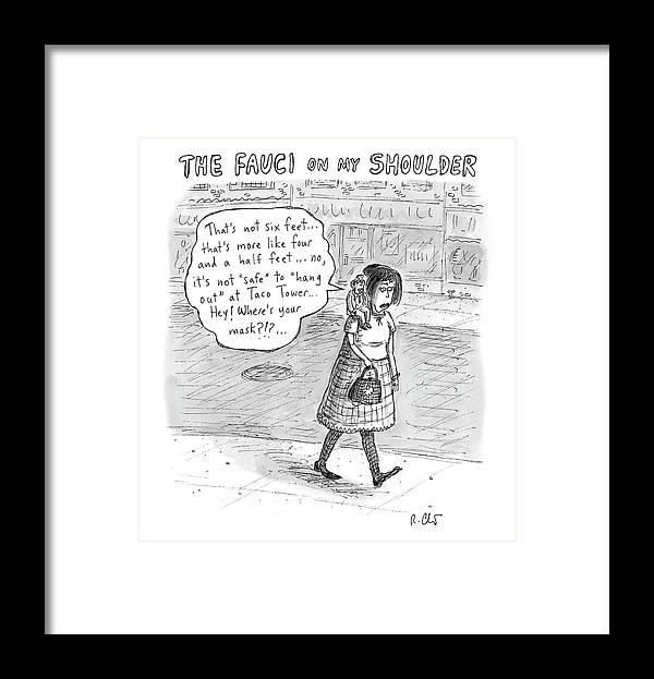 Captionless Framed Print featuring the drawing The Fauci On My Shoulder by Roz Chast