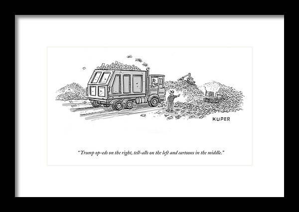 """""""trump Op-eds On The Right Framed Print featuring the drawing Trump Dump by Peter Kuper"""