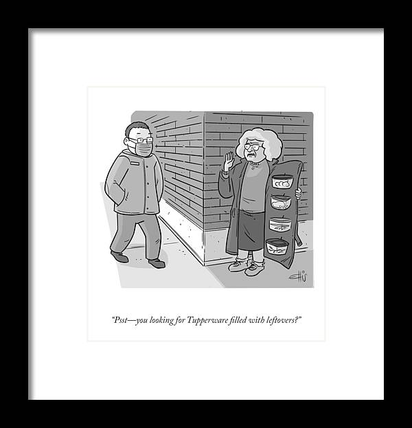 """""""psst—you Looking For Tupperware Filled With Leftovers?"""" Framed Print featuring the drawing Tupperware Filled With Leftovers by Ellis Rosen"""
