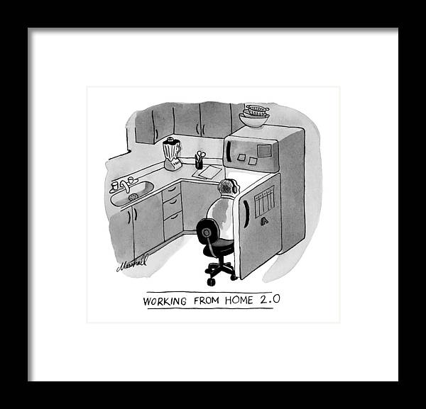 Working From Home 2.0 Working From Home Framed Print featuring the drawing Working From Home by Marshall Hopkins