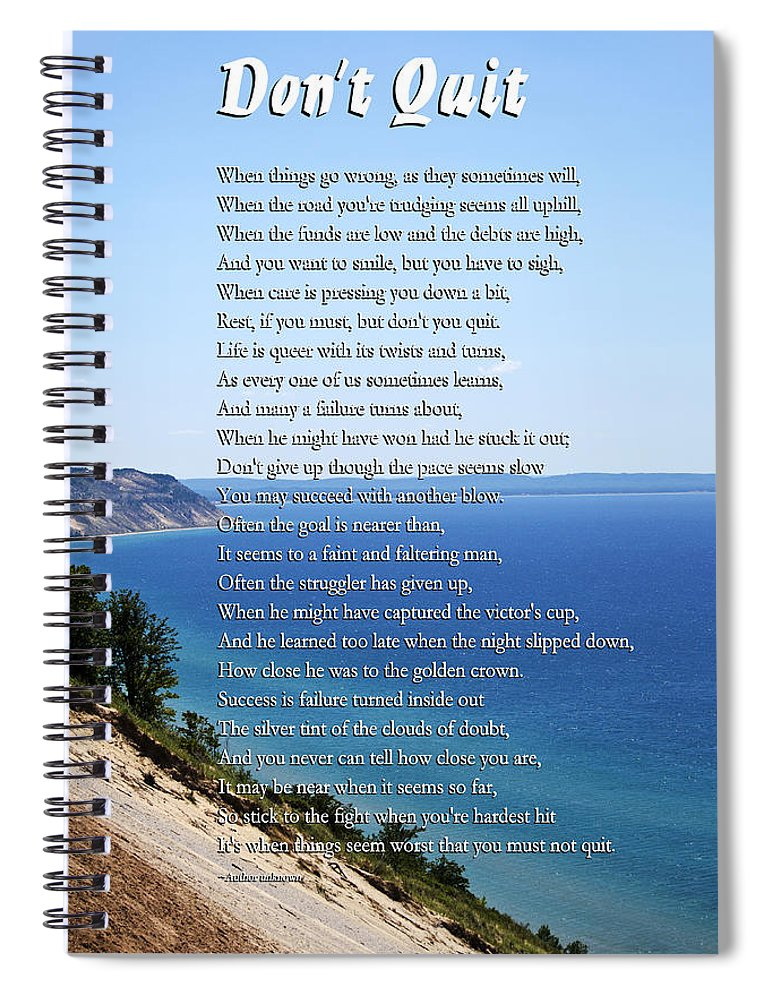 Inspirational Spiral Notebook featuring the mixed media Don't Quit Inspirational Poem by Christina Rollo