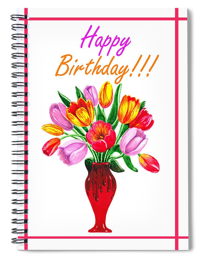 Happy Birthday Bouquet Spiral Notebook for Sale by Irina Sztukowski