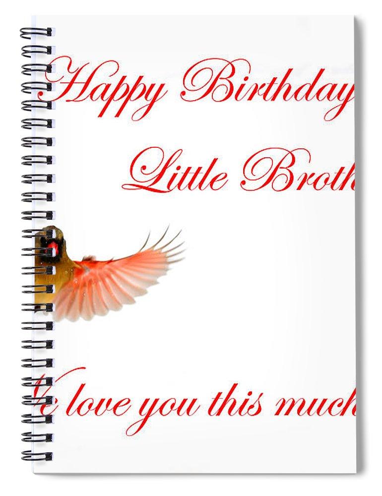 happy birthday little brother spiral notebook featuring the photograph happy birthday little brother by randall branham