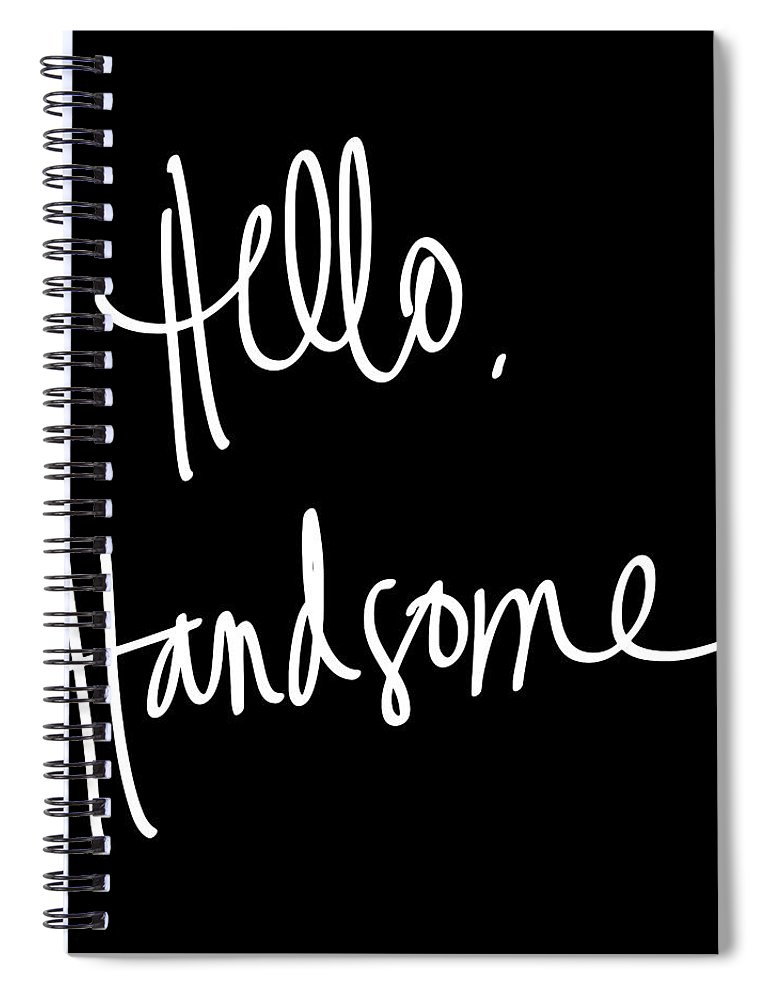 Hello Spiral Notebook featuring the digital art Hello Handsome by South Social Studio