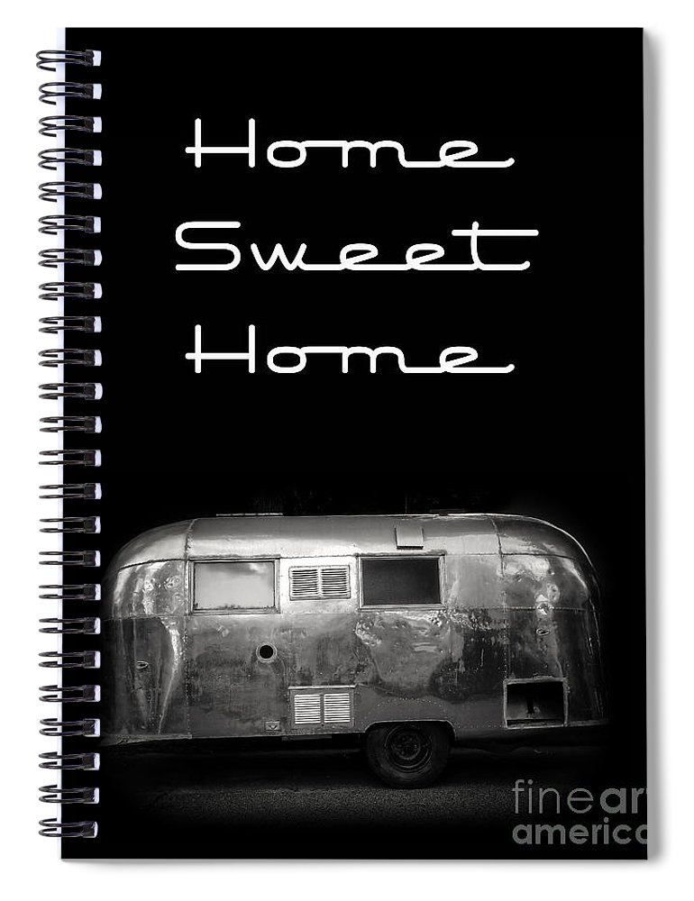 Black Spiral Notebook featuring the photograph Home Sweet Home Vintage Airstream by Edward Fielding