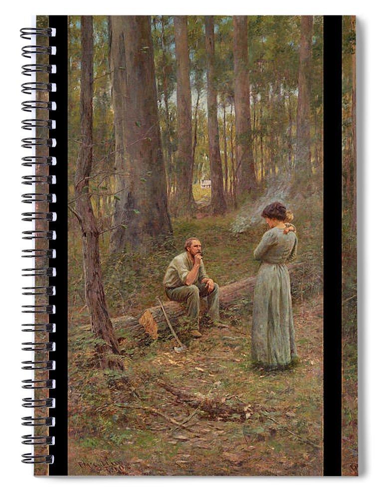 Frederick Mccubbin Spiral Notebook featuring the painting The pioneer by Frederick McCubbin