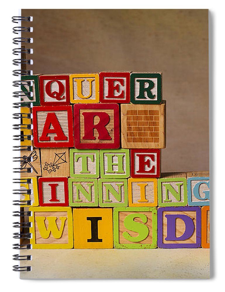 To Conquer Fear Is The Beginning Of Wisdom Spiral Notebook featuring the photograph To Conquer Fear Is The Beginning Of Wisdom by Art Whitton