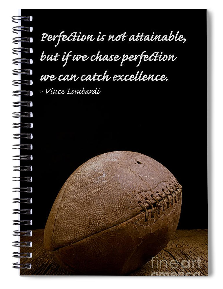 Football Spiral Notebook featuring the photograph Vince Lombardi on Perfection by Edward Fielding