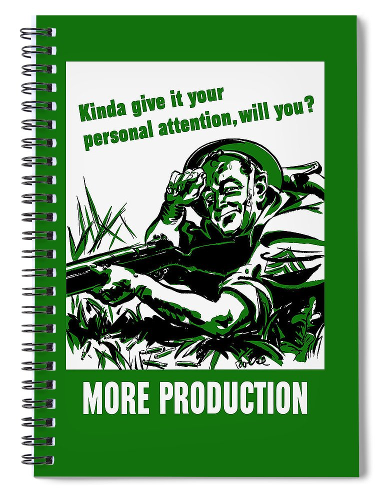 World War Ii Spiral Notebook featuring the digital art More Production -- Ww2 Propaganda by War Is Hell Store