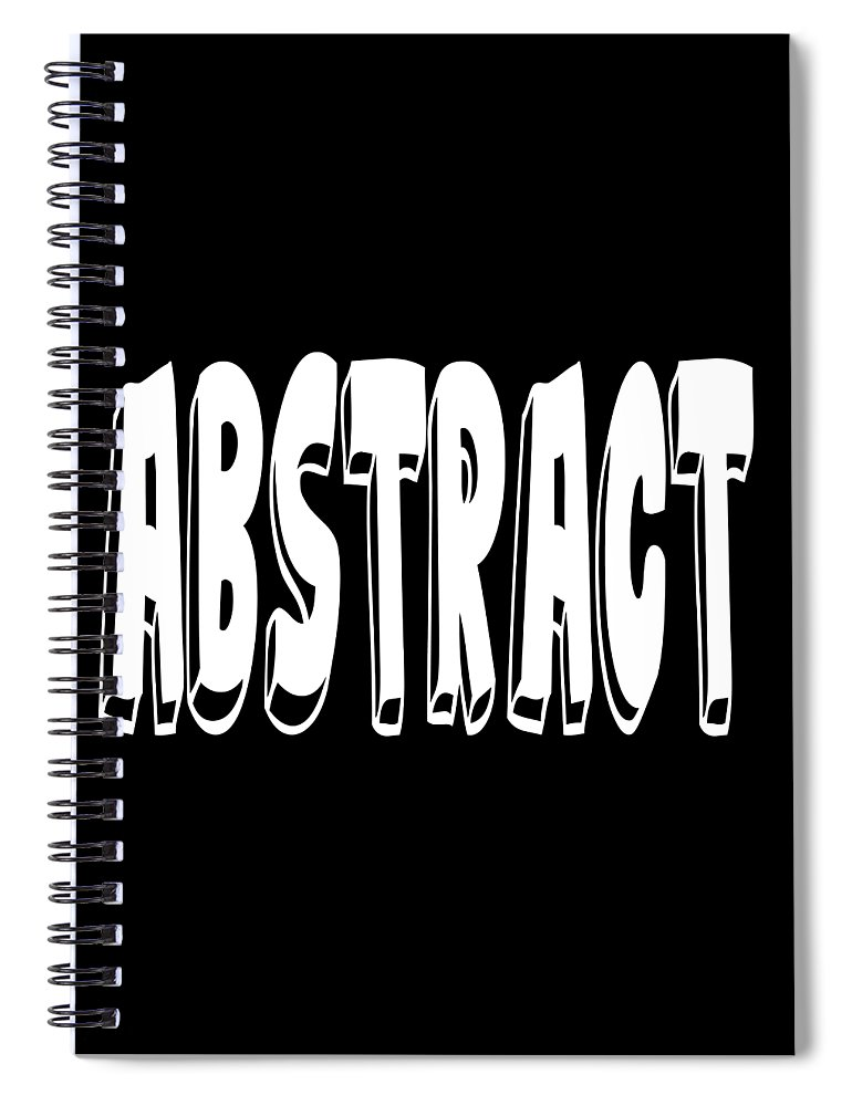 Theoretical Spiral Notebook featuring the digital art Abstract One Word Quotes Symbolic Art Quotes by Ai P Nilson