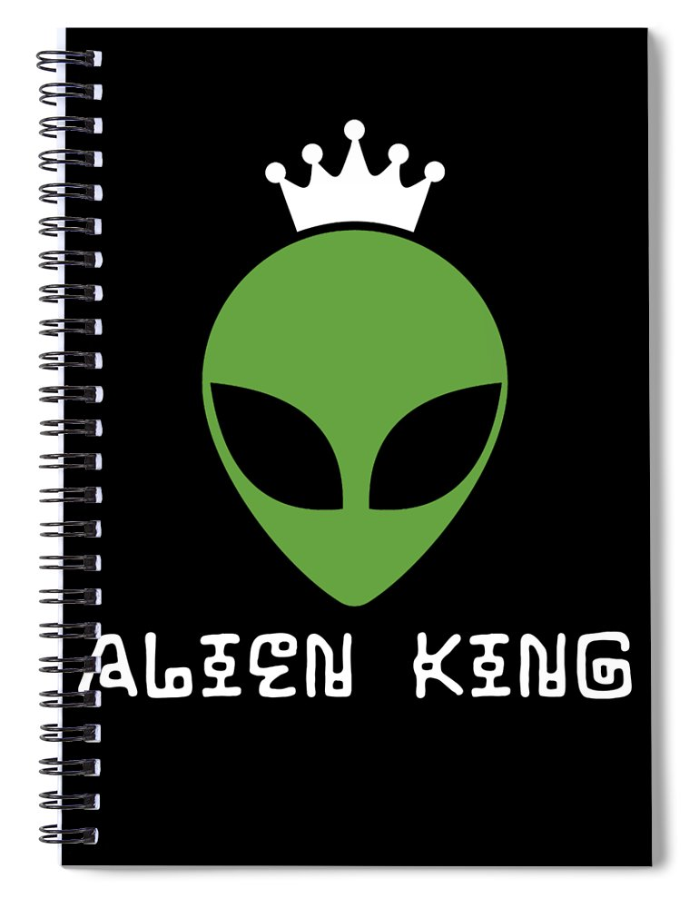 Abduct Spiral Notebook featuring the digital art Alien King Ufo Gift by Michael S