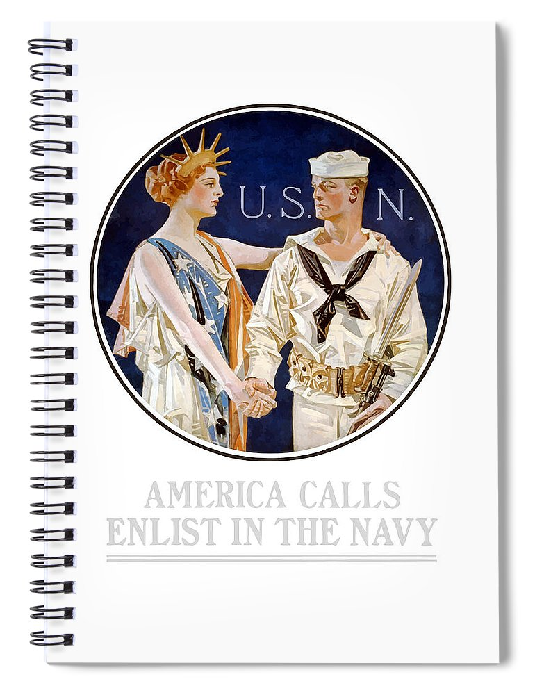 Navy Spiral Notebook featuring the painting America Calls Enlist In The Navy by War Is Hell Store