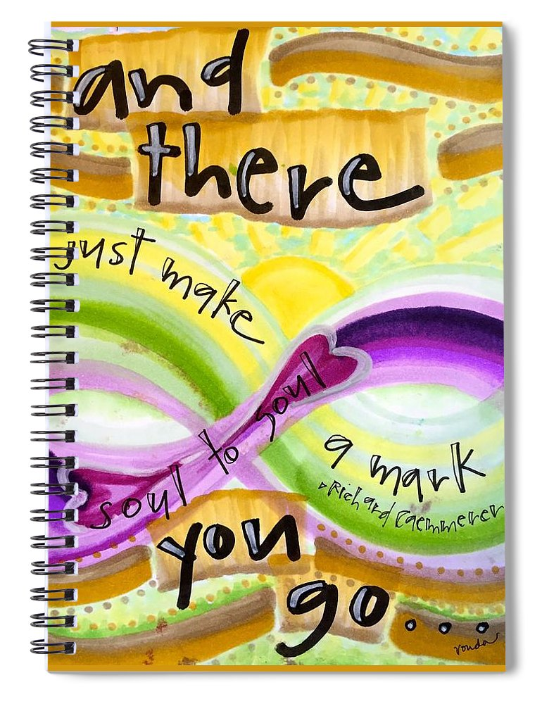 Soul Spiral Notebook featuring the painting And There You Go by Vonda Drees