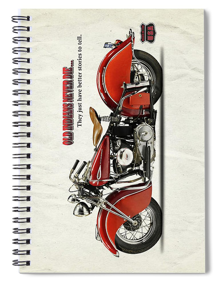 Indian Motorcycle Spiral Notebook featuring the photograph Old Indians Never Die by Mark Rogan