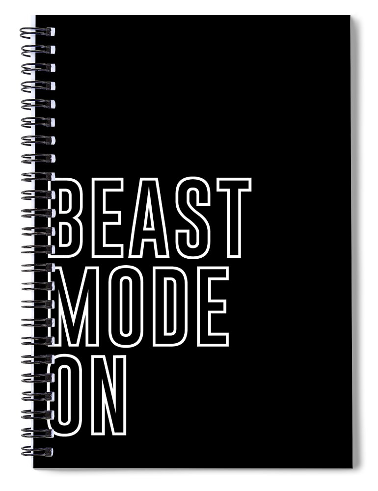 Beast Mode On Spiral Notebook featuring the mixed media Beast Mode On - Gym Quotes - Minimalist Print - Typography - Quote Poster by Studio Grafiikka