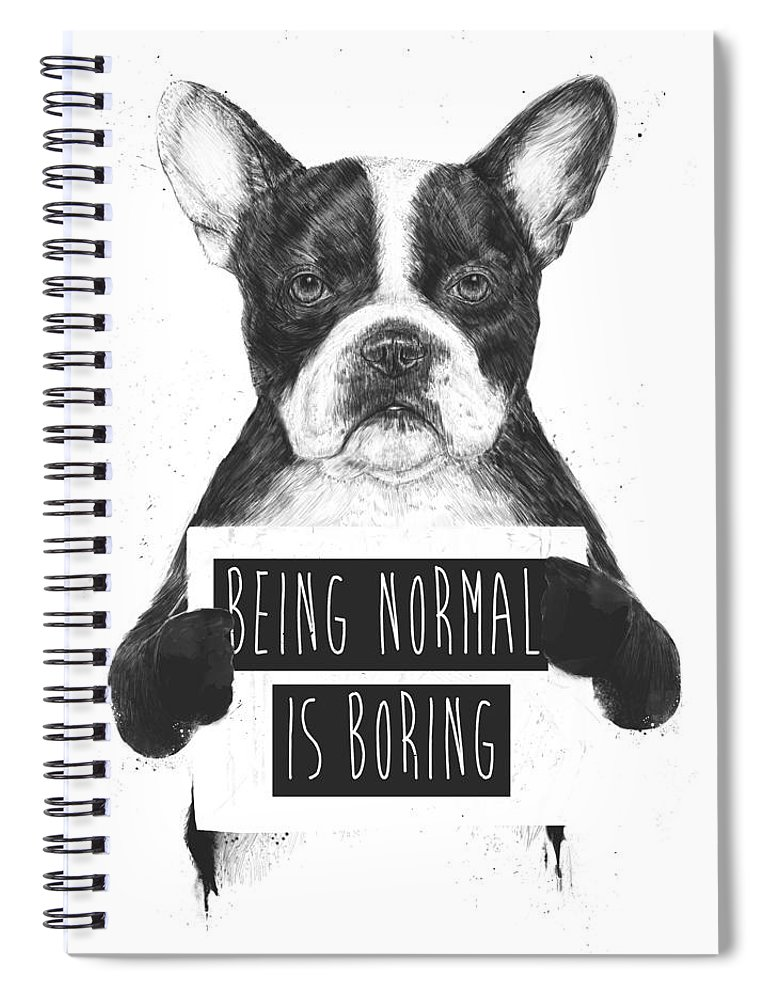 Bulldog Spiral Notebook featuring the drawing Being normal is boring by Balazs Solti