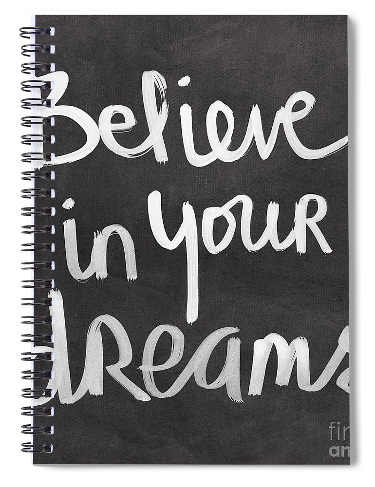 Dreams Spiral Notebook featuring the mixed media Believe In Your Dreams by Linda Woods