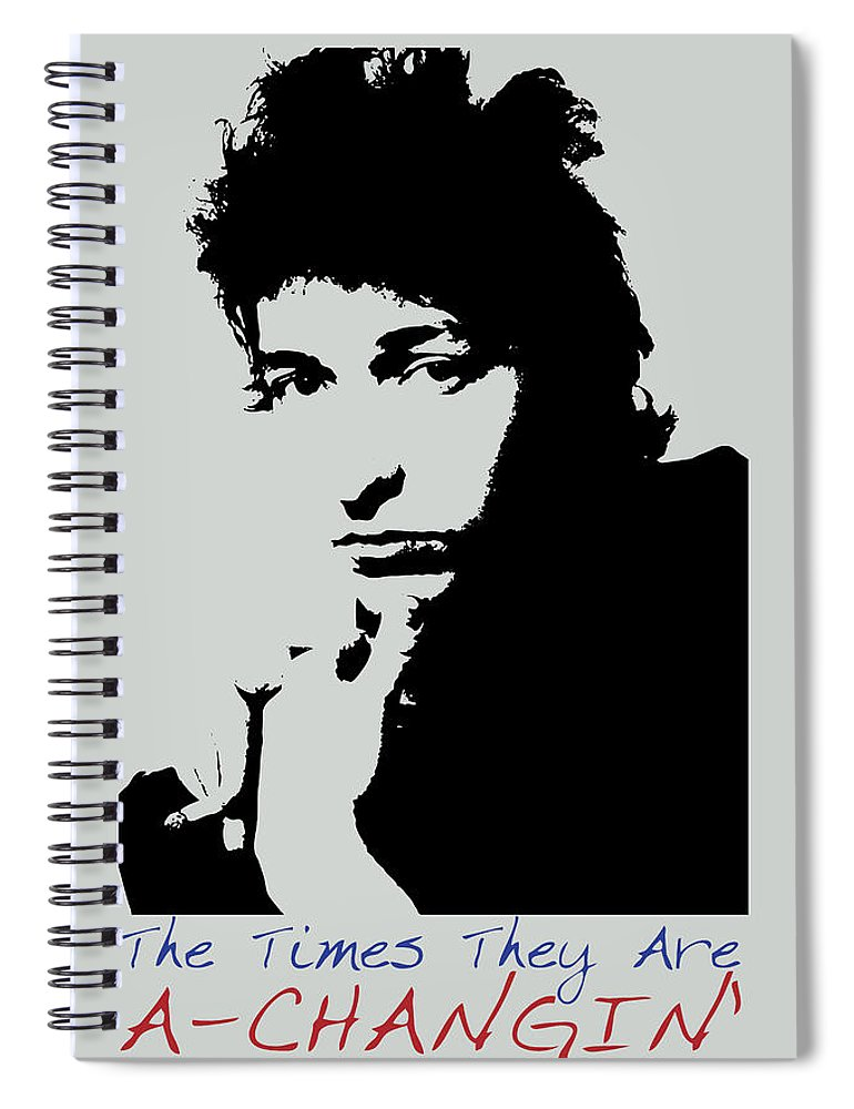Bob Dylan Spiral Notebook featuring the painting Bob Dylan Poster Print Quote - The Times They Are A Changin by Beautify My Walls