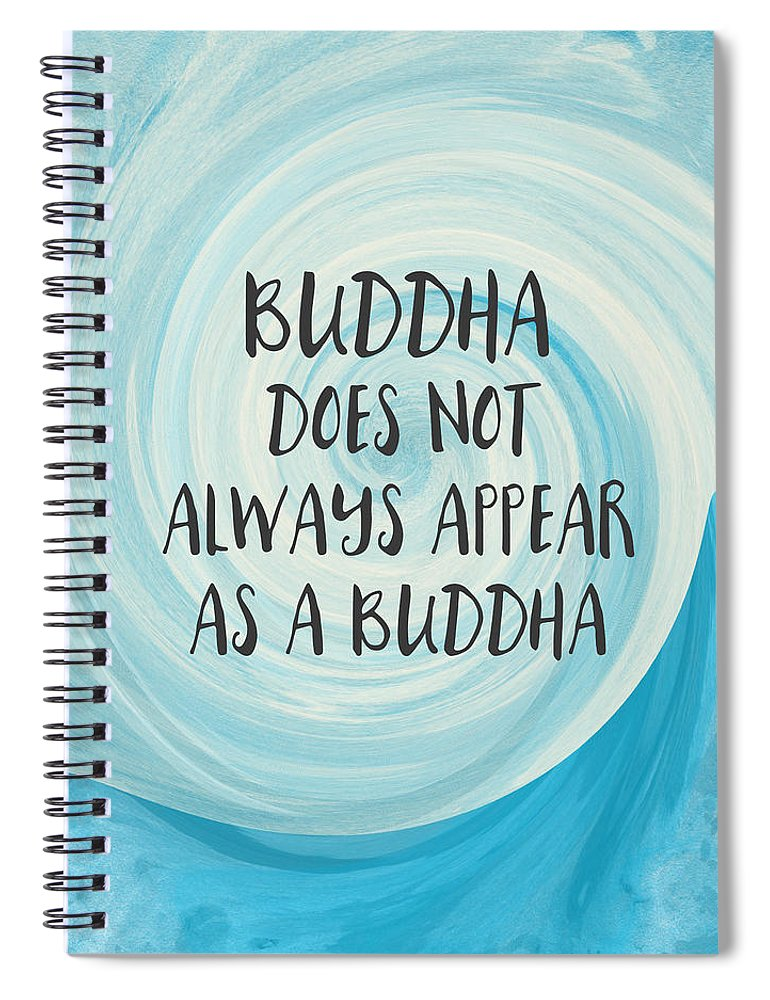 Zen Spiral Notebook featuring the painting Buddha Does Not Always Appear As A Buddha-zen Art By Linda Woods by Linda Woods