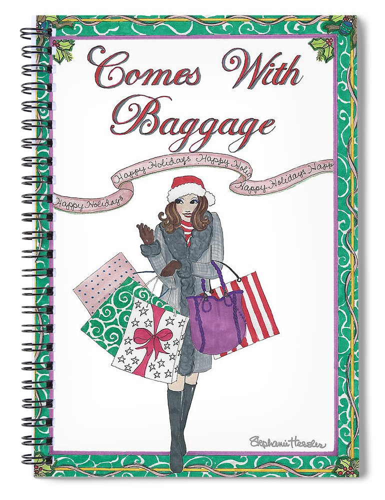 Holiday Spiral Notebook featuring the mixed media Comes with Baggage - Holiday by Stephanie Hessler